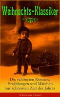 Charles Dickens: Weihnachts-Klassiker: Die schönsten Romane, Erzählungen und Märchen zur schönsten Zeit des Jahres ★★★★