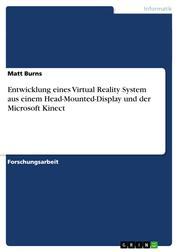 Entwicklung eines Virtual Reality System aus einem Head-Mounted-Display und der Microsoft Kinect