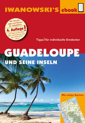 Guadeloupe und seine Inseln - Reiseführer von Iwanowski
