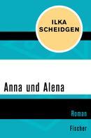 Ilka Scheidgen: Anna und Alena