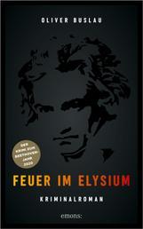Feuer im Elysium - Kriminalroman