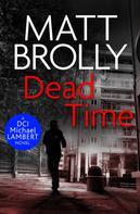 Matt Brolly: Dead Time