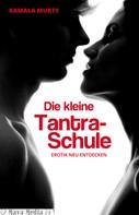 Kamala Murty: Die kleine Tantra-Schule ★★★★