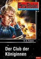 H. G. Francis: Planetenroman 20: Der Club der Königinnen ★★★★★