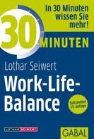 Lothar Seiwert: 30 Minuten Work-Life-Balance ★★★