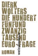 Dierk Wolters: Die hundertfünfundzwanzigtausend Euro-Frage ★