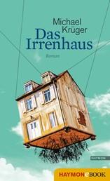Das Irrenhaus - Roman