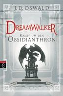 James Oswald: Dreamwalker - Kampf um den Obsidianthron ★★★★