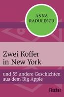 Anna Radulescu: Zwei Koffer in New York ★★★★
