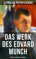 Stanislaw Przybyszewski: Das Werk des Edvard Munch - Beiträge von Stanislaw Przybyszewski