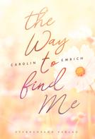 Carolin Emrich: The way to find me: Sophie & Marc ★★★