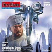 """Perry Rhodan 2647: Der Umbrische Gong - Perry Rhodan-Zyklus """"Neuroversum"""""""