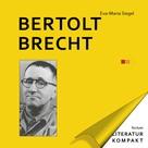 Eva-Maria Siegel: Literatur Kompakt: Bertolt Brecht