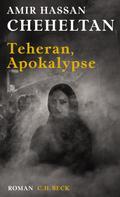Amir Hassan Cheheltan: Teheran, Apokalypse ★★★★★