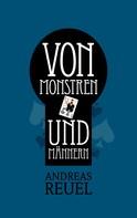 Andreas Reuel: Von Monstren und Männern