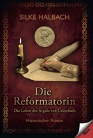 Silke Halbach: Die Reformatorin ★★★★