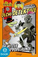 Erhard Dietl: Olchi-Detektive. Die Ritter der Popelrunde