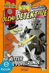 Olchi-Detektive. Die Ritter der Popelrunde