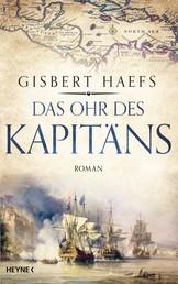 Das Ohr des Kapitäns - Roman