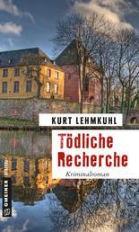Tödliche Recherche - Kriminalroman