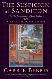 The Suspicion at Sanditon (Or, The Disappearance of Lady Denham) - A Mr. and Mrs. Darcy Mystery