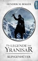 Hendrik M. Bekker: Die Legende von Yranisar - Klingenhüter ★★★