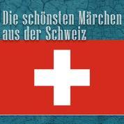 Die schönsten Märchen aus der Schweiz - Schweizer Märchen
