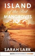Sarah Lark: Island of the Red Mangroves