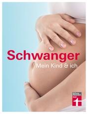 Schwanger - Mein Kind & ich