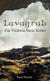 Lavagrab - Ein Victoria Stein Krimi