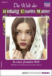 Die Welt der Hedwig Courths-Mahler 513 - Liebesroman - In einer fremden Welt