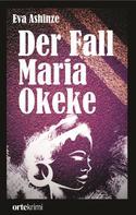 Eva Ashinze: Der Fall Maria Okeke ★★★★★