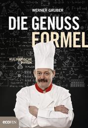 Die Genussformel - Kulinarische Physik
