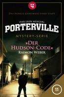 Raimon Weber: Porterville - Folge 11: Der Hudson-Code ★★★★★