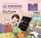 Elsa Punset: Los Atrevidos ¡Fiesta en el mercado! (El taller de emociones 6)