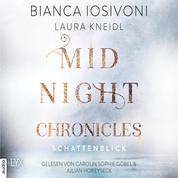 Schattenblick - Midnight-Chronicles-Reihe, Teil 1 (Ungekürzt)