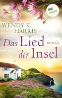 Wendy K. Harris: Das Lied der Insel: Isle of Wight - Teil 3 ★★★★