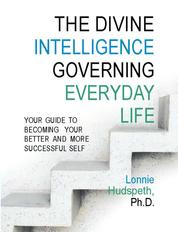 The Divine Intelligence Governing Everyday Life