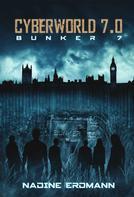 Nadine Erdmann: CyberWorld 7.0: Bunker 7 ★★★★★