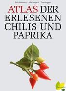 Erich Stecovics: Atlas der erlesenen Chilis und Paprika