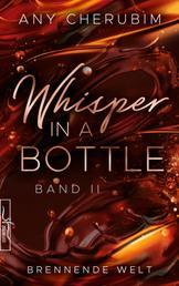 Whisper In A Bottle - Brennende Welt - Liebesroman