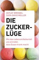 Detlef Brendel: Die Zucker-Lüge ★★