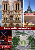 Rudi Benzien: Jonas, erzähl mal von Paris