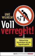 Uwe Wilhelm: Voll verregelt! ★★★★