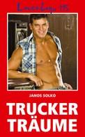 Janos Solko: Loverboys 115: Truckerträume ★★★★