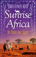 Christopher Ross: Sunrise Africa - Die Nacht der Jäger (Bd. 2) ★★★★