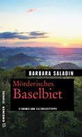 Barbara Saladin: Mörderisches Baselbiet