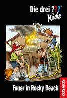 Ulf Blanck: Die drei ??? Kids, 23, Feuer in Rocky Beach (drei Fragezeichen Kids)