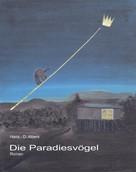 Hans-Dieter Albers: Die Paradiesvögel