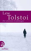 Leo Tolstoi: Die schönsten Erzählungen ★★★★★
